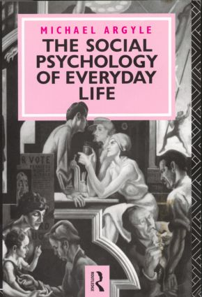 The Social Psychology of Everyday Life