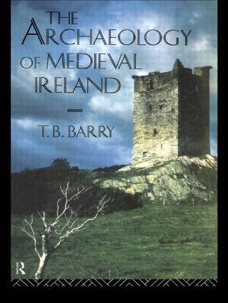 The Archaeology of Medieval Ireland: 1st Edition (Paperback) book cover