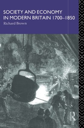 Society and Economy in Modern Britain 1700-1850: 1st Edition (Paperback) book cover