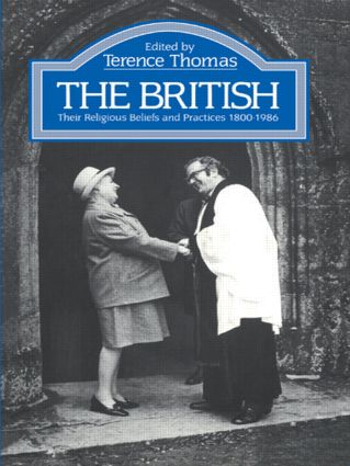 The British: Their Religious Beliefs and Practices 1800-1986 book cover