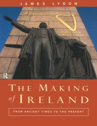 The Making of Ireland: From Ancient Times to the Present, 1st Edition (Paperback) book cover