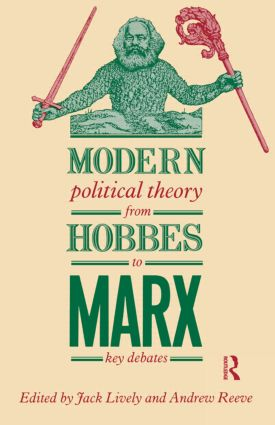 Modern Political Theory from Hobbes to Marx: Key Debates (Paperback) book cover