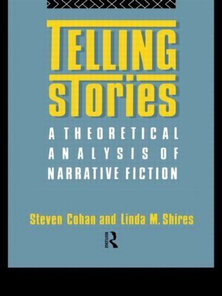 Telling Stories: A Theoretical Analysis of Narrative Fiction, 1st Edition (Paperback) book cover