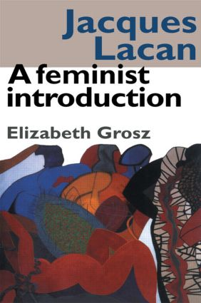 Jacques Lacan: A Feminist Introduction (Paperback) book cover