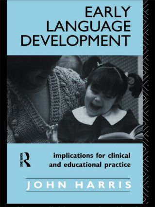 Early Language Development: Implications for Clinical and Educational Practice (e-Book) book cover