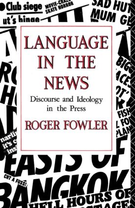 Language in the News: Discourse and Ideology in the Press, 1st Edition (Paperback) book cover