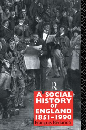 A Social History of England 1851-1990: 2nd Edition (Paperback) book cover