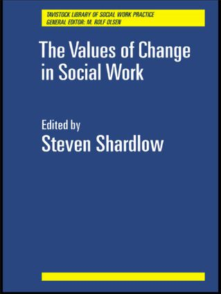 The Values of Change in Social Work (Paperback) book cover