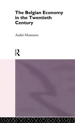 The Belgian Economy in the Twentieth Century: 1st Edition (Hardback) book cover