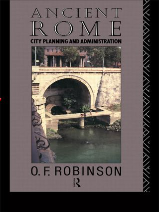 Ancient Rome: City Planning and Administration, 1st Edition (Hardback) book cover