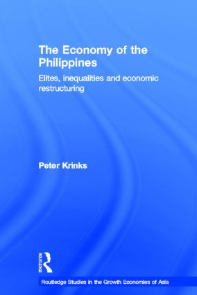 The Economy of the Philippines: Elites, Inequalities and Economic Restructuring, 1st Edition (Hardback) book cover