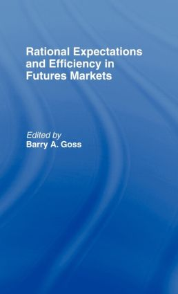 Rational Expectations and Efficiency in Futures Markets: 1st Edition (Paperback) book cover