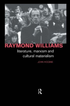 Raymond Williams: Literature, Marxism and Cultural Materialism book cover
