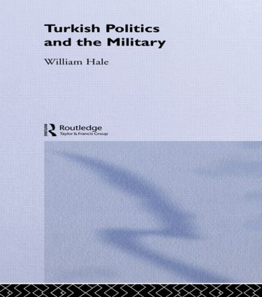 Turkish Politics and the Military (Hardback) book cover