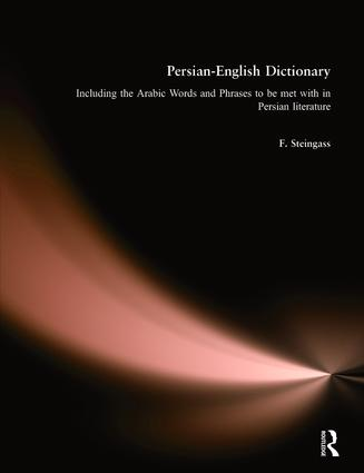 Persian-English Dictionary: Including Arabic Words and Phrases in Persian Literature (Hardback) book cover