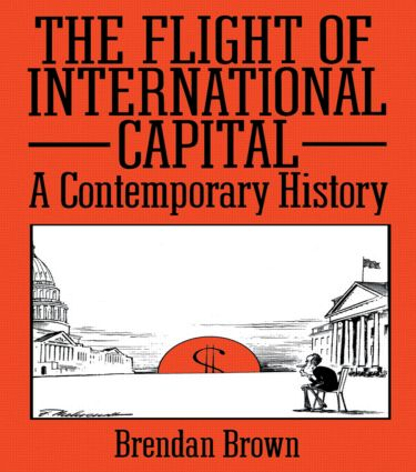 The Flight of International Capital: A Contemporary History (Paperback) book cover