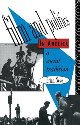 Film and Politics in America: A Social Tradition, 1st Edition (Paperback) book cover