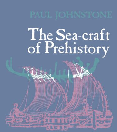 The Sea-Craft of Prehistory: 1st Edition (Paperback) book cover