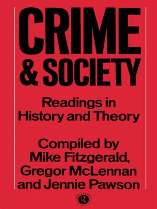 Crime and Society: Readings in History and Theory, 1st Edition (Paperback) book cover