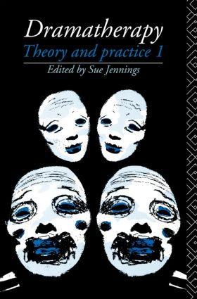 Dramatherapy: Theory and Practice 1 (Paperback) book cover