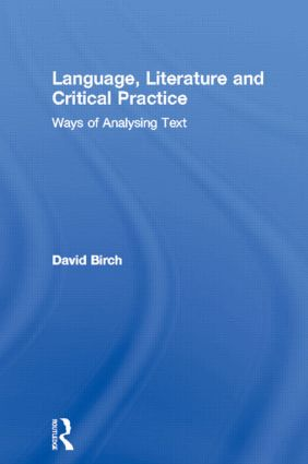 Language, Literature and Critical Practice: Ways of Analysing Text, 1st Edition (Paperback) book cover