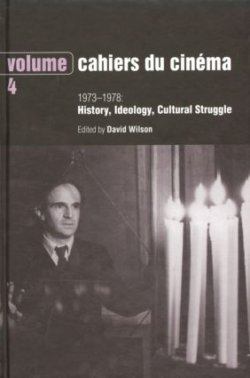 Cahiers du Cinema - Volume 4: 1973-1978: History, Ideology, Cultural Struggle (Hardback) book cover