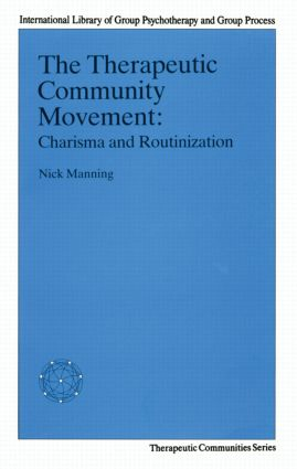 The Therapeutic Community Movement: Charisma and Routinisation (Paperback) book cover