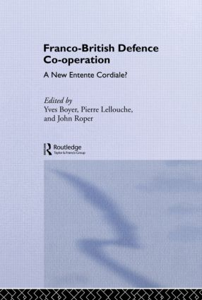 Franco-British Defence Co-operation: A New Entente Cordiale?, 1st Edition (Hardback) book cover