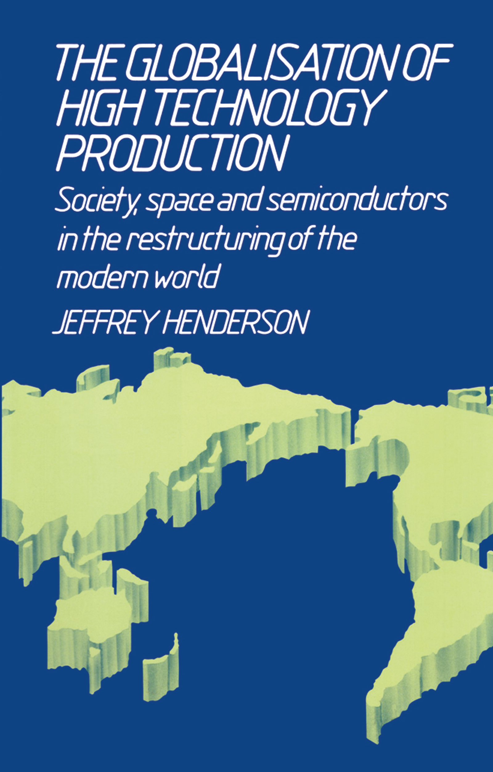 Globalisation of High Technology Production (Hardback) book cover