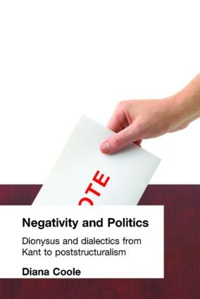Negativity and Politics: Dionysus and Dialectics from Kant to Poststructuralism, 1st Edition (Paperback) book cover