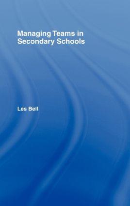 Managing Teams in Secondary Schools: 1st Edition (Hardback) book cover