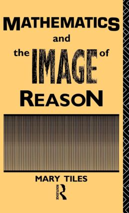 Mathematics and the Image of Reason (Hardback) book cover