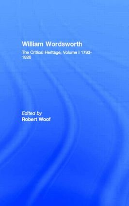 William Wordsworth: The Critical Heritage, Volume I 1793-1820, 1st Edition (Hardback) book cover
