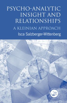 Psycho-Analytic Insight and Relationships: A Kleinian Approach, 1st Edition (Paperback) book cover