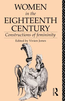 Women in the Eighteenth Century: Constructions of Femininity book cover