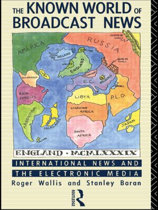 The Known World of Broadcast News: International News and the Electronic Media (Paperback) book cover
