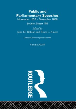 Collected Works of John Stuart Mill: XXVIII. Public and Parliamentary Speeches Vol A, 1st Edition (Paperback) book cover