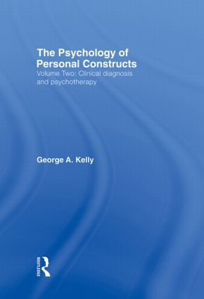 The Psychology of Personal Constructs: Volume Two: Clinical Diagnosis and Psychotherapy, 1st Edition (Hardback) book cover