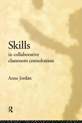 Skills in Collaborative Classroom Consultation: 1st Edition (Paperback) book cover