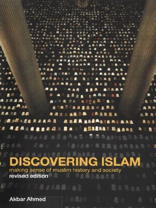 Discovering Islam: Making Sense of Muslim History and Society, 1st Edition (e-Book) book cover