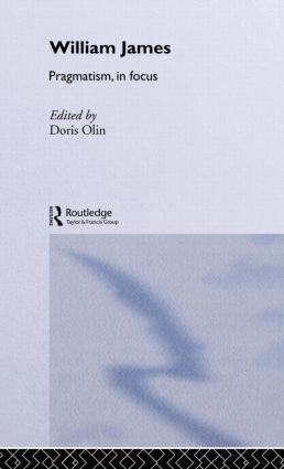 William James Pragmatism in Focus book cover