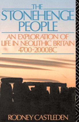 The Stonehenge People: An Exploration of Life in Neolithic Britain 4700-2000 BC (Paperback) book cover