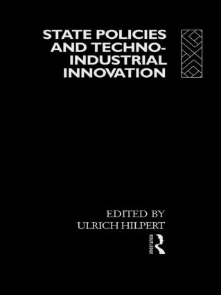 State Policies and Techno-Industrial Innovation: 1st Edition (Hardback) book cover