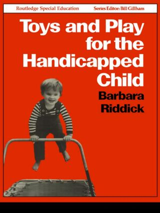 Toys and Play for the Handicapped Child: 1st Edition (Paperback) book cover