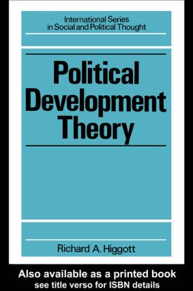 Political Development Theory: The Contemporary Debate, 1st Edition (Paperback) book cover