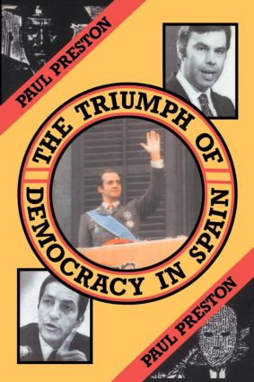 The Triumph of Democracy in Spain (Paperback) book cover