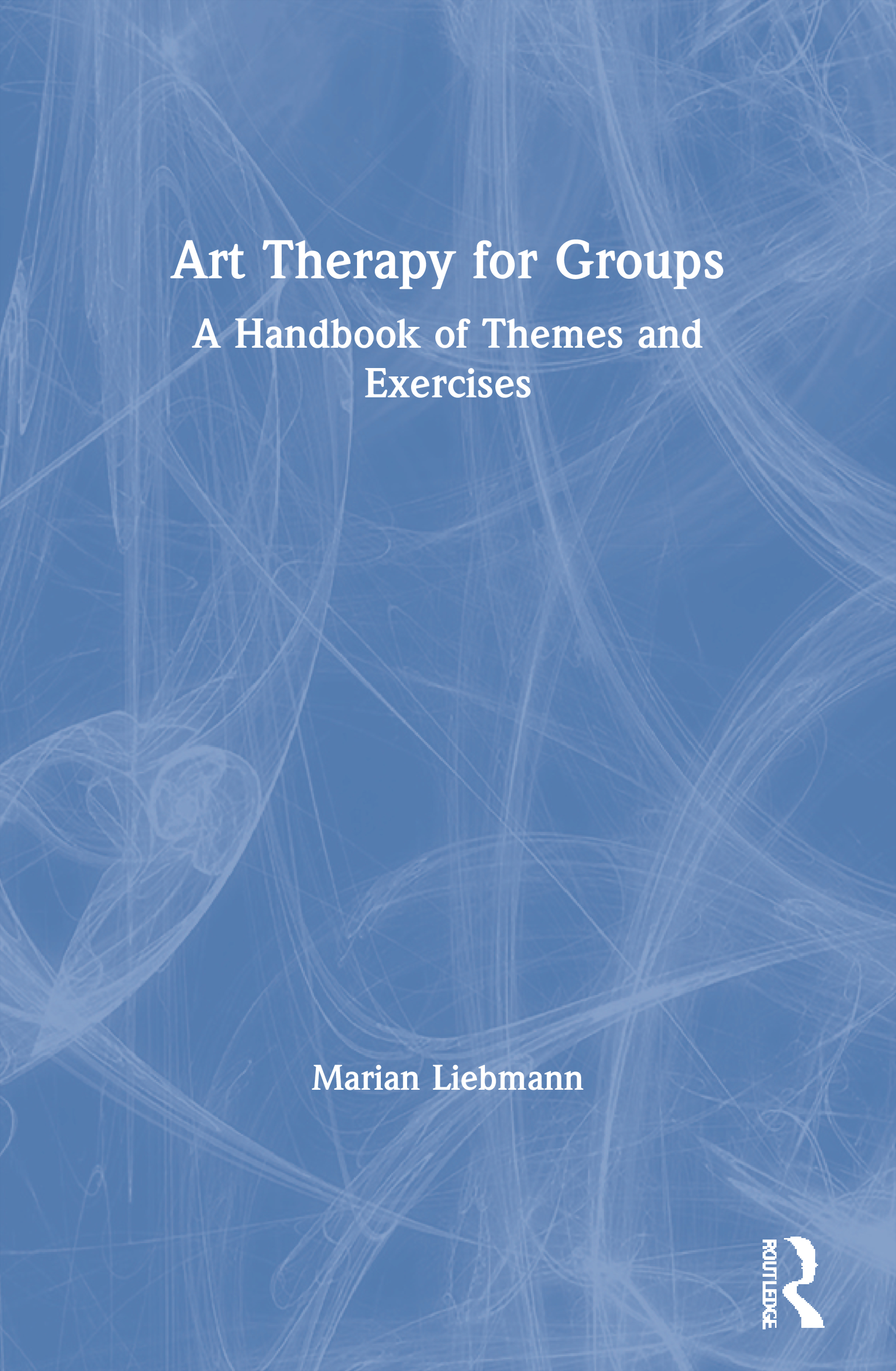 Art Therapy for Groups: A Handbook of Themes and Exercises, 1st Edition (Paperback) book cover