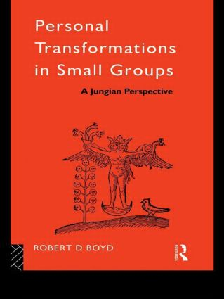 Personal Transformations in Small Groups: A Jungian Perspective book cover