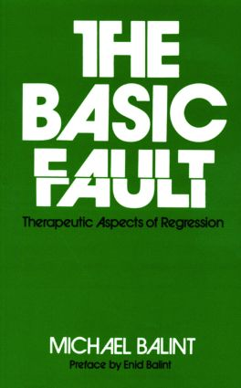 The Basic Fault: Therapeutic Aspects of Regression, 2nd Edition (Paperback) book cover
