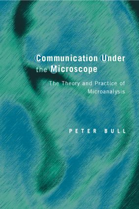 Communication Under the Microscope: The Theory and Practice of Microanalysis, 1st Edition (Paperback) book cover